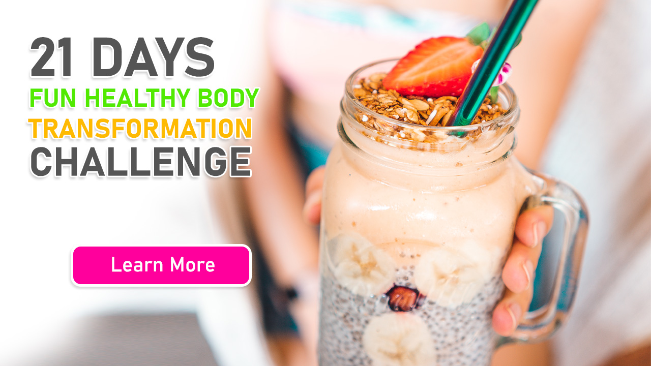 21 days fun healthy body transformation challenge